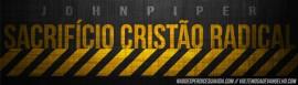 piper-sacrificio-cristao-radical