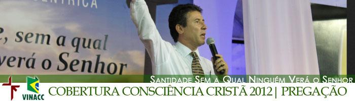 Silas Campos na 14ª Consciência Cristã (VINACC) – 2012