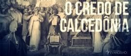O-Credo-de-Calcedonia