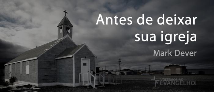 Super Breves conselhos se você está pensando em deixar sua igreja - Mark  LA32