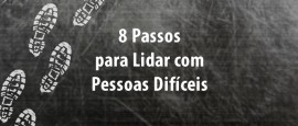 8PassosParaLidarComPessoasDificeis