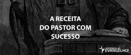AReceitaDoPastorComSucesso