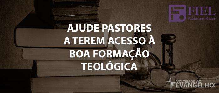 AjudePastoresATeremAcessoABoaFormacaoTeologica