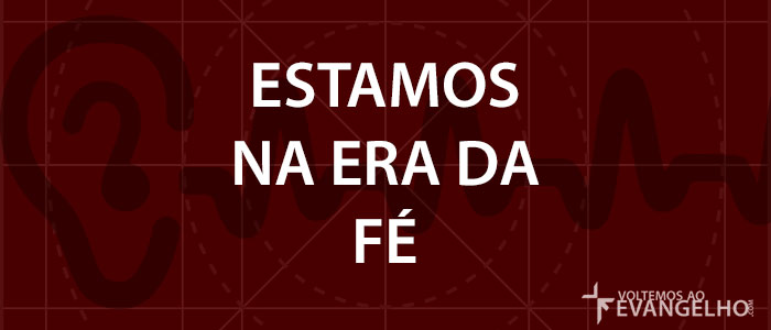 EstamosNaEraDaFe