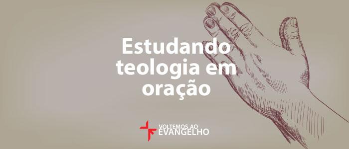 estudando-teologia-em-oracao