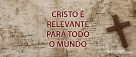 CristoERelevanteParaTodoOMundo