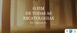 OFimDeTodasAsEscatologias