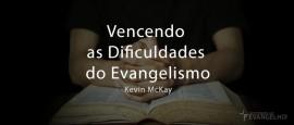 VencendoAsDificuldadesDoEvangelismo