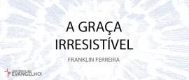 AGracaIrresistivel