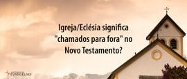 IgrejaEclesiaSignificaChamados