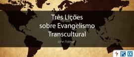TresLicoesSobreEvangelismoTranscultural