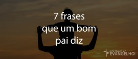 7FrasesBomPai