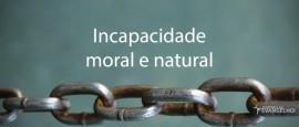 IncapacidadeMoralENatural