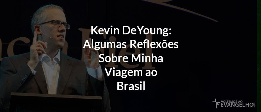 KevinDeYoungAlgumasReflexoes