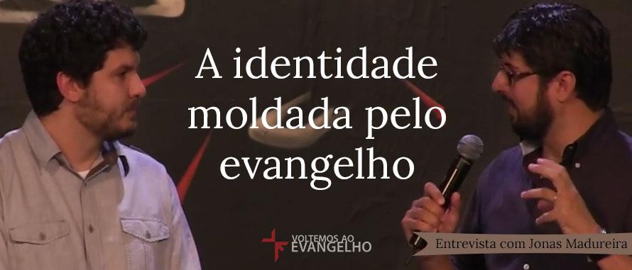 AIdentidadeMoldadaEvangelho