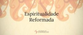 EspiritualidadeReformada