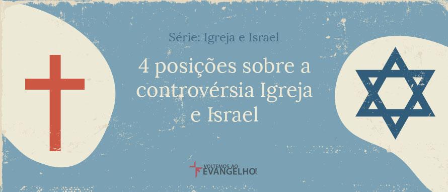 IgrejaEIsrael-4Posicoes