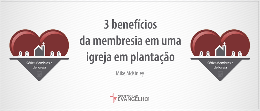 MembresiaDeIgreja-3BeneficiosDaMembresia