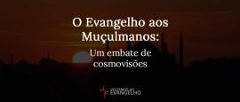 OEvangelhoAosMuculmanos