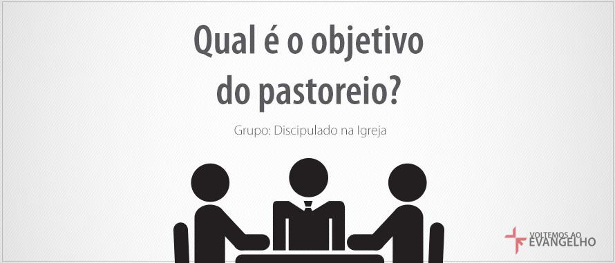 DiscipuladoEIgreja-QualEOObjetivo