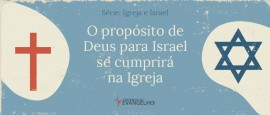 IgrejaEIsrael-OProposito