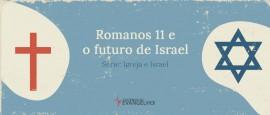 IgrejaEIsrael-Romanos11