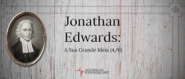 JonathanEdwards-SuaGrandeIdeia