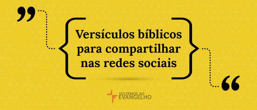 Versículos Bíblicos Para Compartilhar Nas Redes Sociais Voltemos