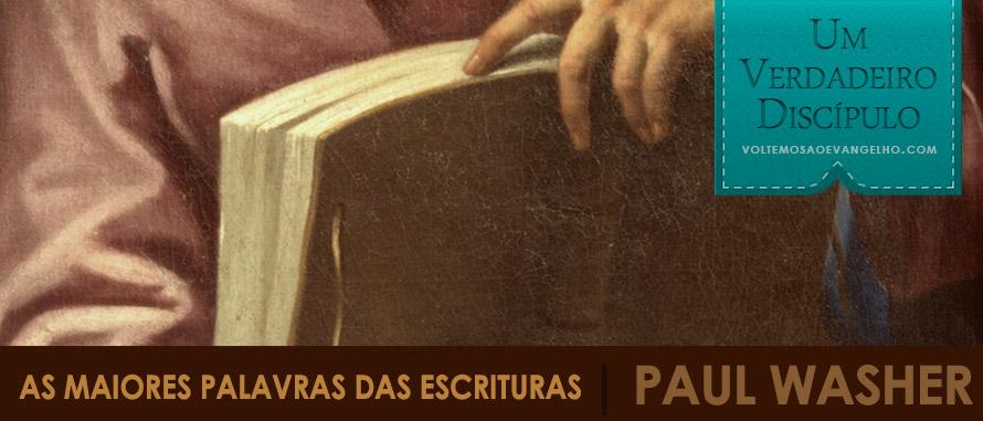 As Maiores Palavras das Escrituras Paul Washer