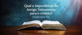 Qual A Importância Do Antigo Testamento