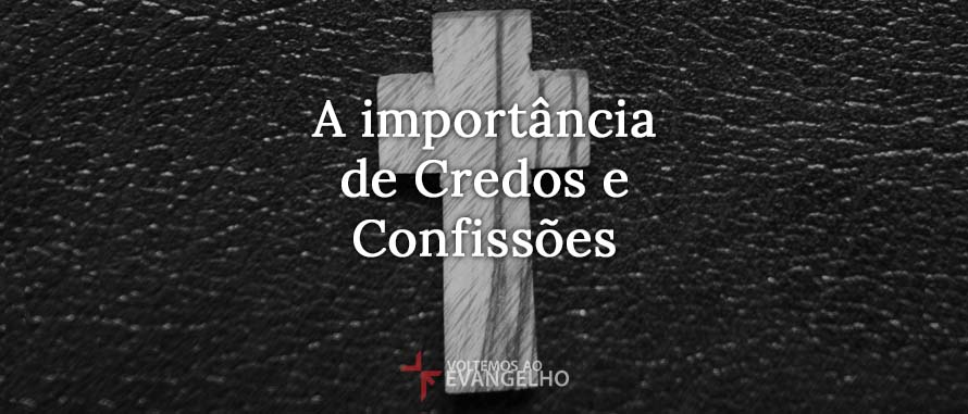 A-importancia-credos-confissoes