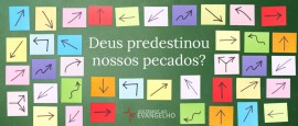 Deus-predestinou-nossos-pecados