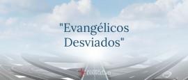 Evangelicos-Desviados