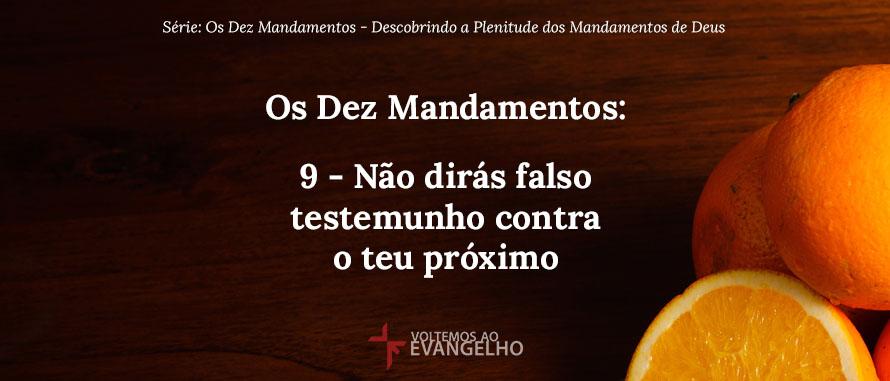 Os Mandamentos Na Vida Cristã: Os-Dez-Mandamentos-9-nao-diras-falso-testemunho