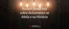 Russell-Shedd-avivamento-biblia-historia