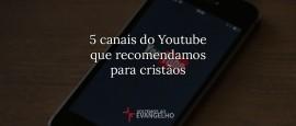 5-canais-youtube-cristao