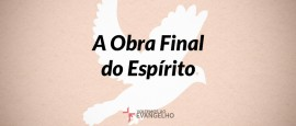 A-Obra-Final-Do-Espirito