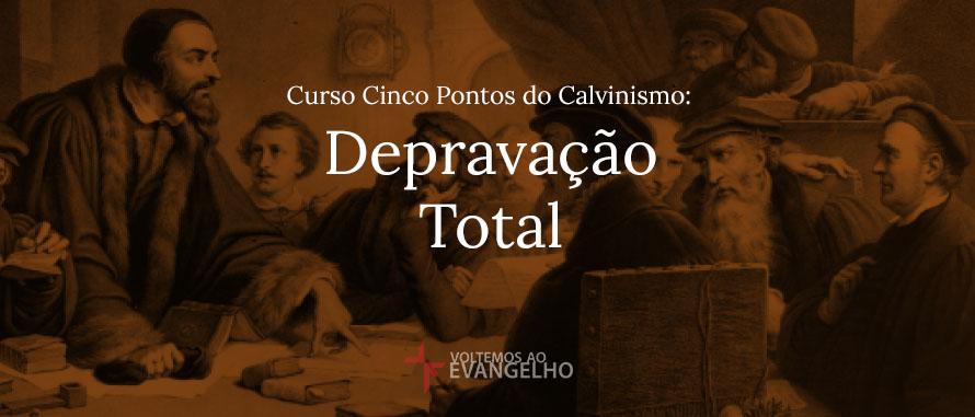 Curso-Cinco-Pontos-Calvinismo-Depravacao-Total