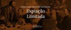 Curso-Cinco-Pontos-Calvinismo-Expiacao-Limitada
