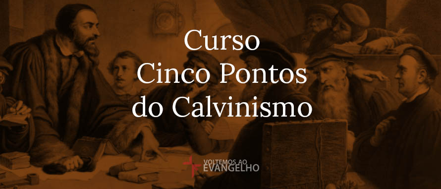 Curso-Cinco-Pontos-Calvinismo