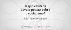 O-que-cristaos-devem-pensar-sobre-socialismo