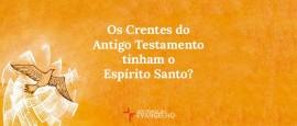 Os-crentes-do-antigo-testamento-espirito-santo