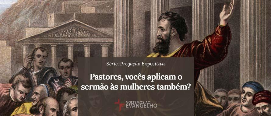 Pregacao-Expositiva-Pastores-voces-aplicam-sermao-mulheres