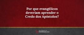 Por-que-evangelicos-credo-dos-apostolos-franklin-ferreira