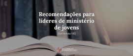 Recomendacoes-para-lideres-ministerio-jovens