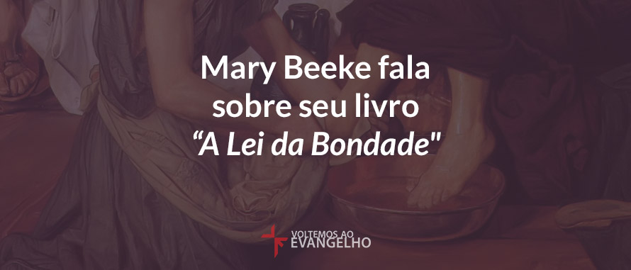Mary-beeke-Lei-da-bondade