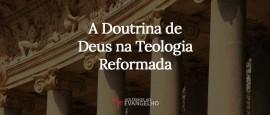 a-doutrina-de-Deus-na-teologia-reformada