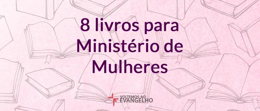 8-livros-para-ministerio-de-mulheres