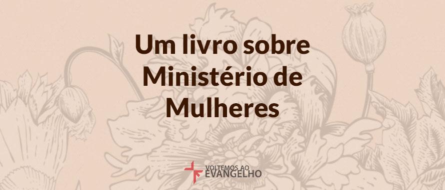 Um-Livro-sobre-ministerio-de-mulheres