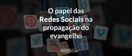 o-papel-das-redes-sociais-na-propagacao-do-evangelho